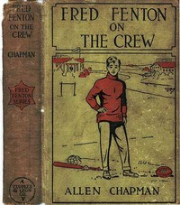 Cover of Fred Fenton on the Crew; Or, The Young Oarsmen of Riverport School