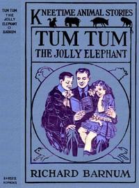 Tum Tum, the Jolly Elephant: His Many Adventures