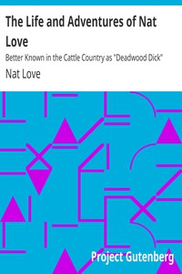 """Cover of The Life and Adventures of Nat LoveBetter Known in the Cattle Country as """"Deadwood Dick"""""""