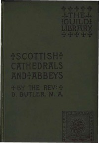 Cover of Scottish Cathedrals and Abbeys