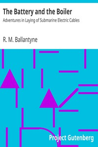 Cover of The Battery and the Boiler: Adventures in Laying of Submarine Electric Cables