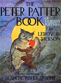 #freebooks – The Peter Patter Book of Nursery Rhymes by Leroy F. Jackson