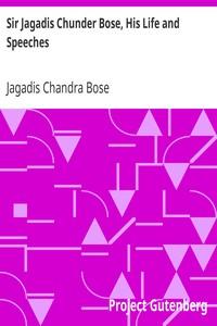 Cover of Sir Jagadis Chunder Bose, His Life and Speeches