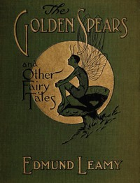 The Golden SpearsAnd Other Fairy Tales