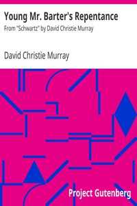 """Cover of Young Mr. Barter's RepentanceFrom """"Schwartz"""" by David Christie Murray"""