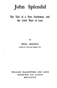 John Splendid: The Tale of a Poor Gentleman, and the Little Wars of Lorn
