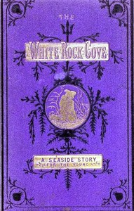 Cover of The Story of the White-Rock Cove