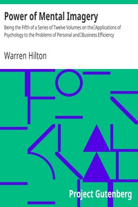 Cover of Power of Mental ImageryBeing the Fifth of a Series of Twelve Volumes on theApplications of Psychology to the Problems of Personal andBusiness Efficiency