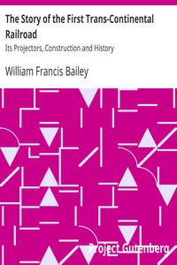 Cover of The Story of the First Trans-Continental RailroadIts Projectors, Construction and History
