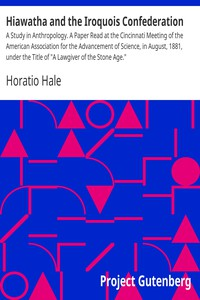 """Cover of Hiawatha and the Iroquois ConfederationA Study in Anthropology. A Paper Read at the Cincinnati Meeting of the American Association for the Advancement of Science, in August, 1881, under the Title of """"A Lawgiver of the Stone Age."""""""