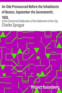 Cover of An Ode Pronounced Before the Inhabitants of Boston, September the Seventeenth, 1830,at the Centennial Celebration of the Settlement of the City