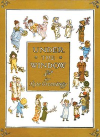 Cover of Under the Window: Pictures & Rhymes for Children