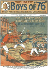 Cover of The Liberty Boys Running the Blockade; or, Getting Out of New York