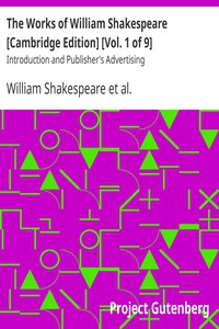 The Works of William Shakespeare [Cambridge Edition] [Vol. 1 of 9] Introduction and Publisher's Advertising