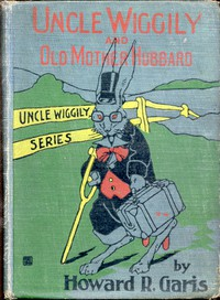 Cover of Uncle Wiggily and Old Mother Hubbard Adventures of the Rabbit Gentleman with the Mother Goose Characters
