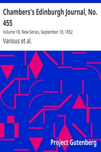 Chambers's Edinburgh Journal, No. 455Volume 18, New Series, September 18, 1852