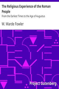 The Religious Experience of the Roman PeopleFrom the Earliest Times to the Age of Augustus