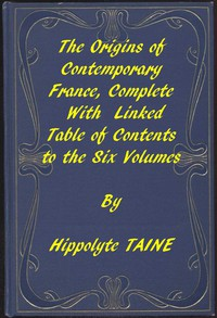 Cover of The Origins of Contemporary France, Complete Table of Contents