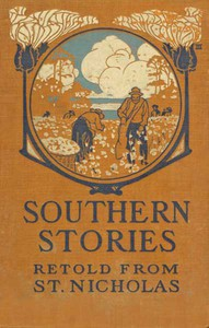 Southern StoriesRetold from St. Nicholas
