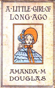 Cover of A Little Girl of Long Ago; Or, Hannah Ann A Sequel to a Little Girl in Old New York