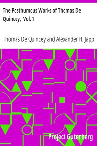 Cover of The Posthumous Works of Thomas De Quincey,  Vol. 1