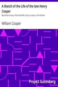 Cover of A Sketch of the Life of the late Henry CooperBarrister-at-Law, of the Norfolk Circuit; as also, of his Father