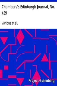 Cover of Chambers's Edinburgh Journal, No. 459Volume 18, New Series, October 16, 1852
