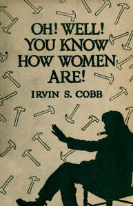 Cover of 'Oh, Well, You Know How Women Are!'