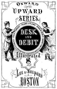 Desk and Debit; or, The Catastrophes of a Clerk