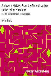 Cover of A Modern History, From the Time of Luther to the Fall of NapoleonFor the Use of Schools and Colleges
