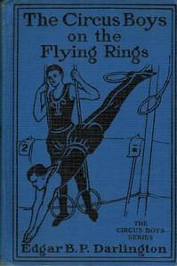 The Circus Boys on the Flying Rings; Or, Making the Start in the Sawdust Life