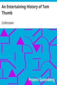 An Entertaining History of Tom ThumbWilliam Raine's Edition