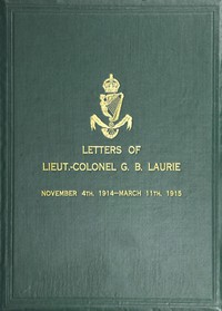 Cover of Letters of Lt.-Col. George Brenton Laurie (commanding 1st Battn. Royal Irish Rifles) Dated November 4th, 1914-March 11th, 1915