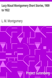 Lucy Maud Montgomery Short Stories, 1909 to 1922