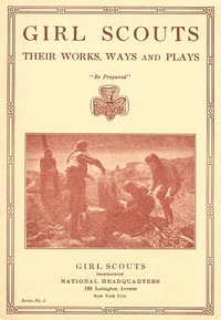 Girl Scouts: Their Works, Ways and Plays