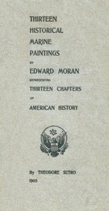 Cover of Thirteen Chapters of American History represented by the Edward Moran series of Thirteen Historical Marine Paintings