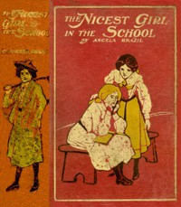 Cover of The Nicest Girl in the School: A Story of School Life