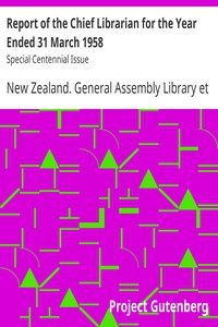 Report of the Chief Librarian for the Year Ended 31 March 1958: Special Centennial Issue