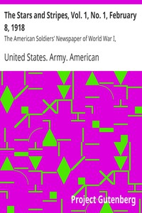 Cover of The Stars and Stripes, Vol. 1, No. 1, February 8, 1918 The American Soldiers' Newspaper of World War I, 1918-1919