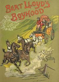 Cover of Bert Lloyd's Boyhood: A Story from Nova Scotia