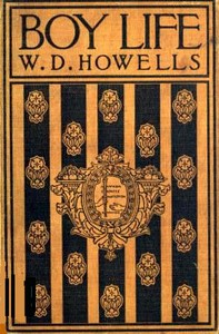 Boy LifeStories and Readings Selected From The Works of William Dean Howells