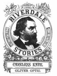 Careless Kate: A Story for Little Folks