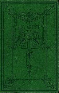Cover of The Boy Artist.A Tale for the Young