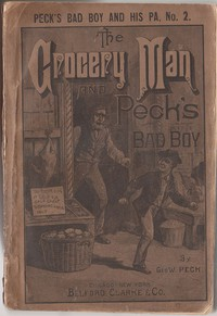 The Grocery Man And Peck's Bad BoyPeck's Bad Boy and His Pa, No. 2 - 1883