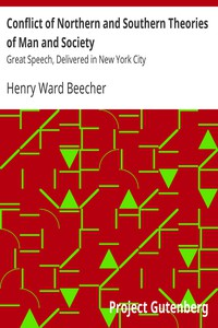 Conflict of Northern and Southern Theories of Man and SocietyGreat Speech, Delivered in New York City