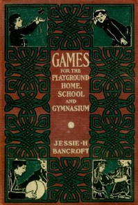 Cover of Games for the Playground, Home, School and Gymnasium