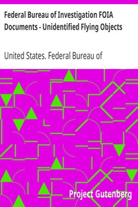 Cover of Federal Bureau of Investigation FOIA Documents - Unidentified Flying Objects