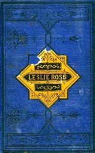Cover of Leslie Ross; or, Fond of a Lark