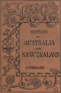 History of Australia and New ZealandFrom 1606 to 1890