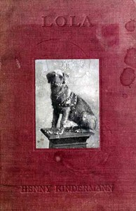 Cover of Lola; Or, The Thought and Speech of Animals